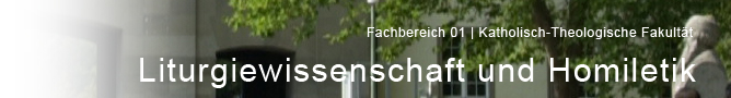 FB 01 - Katholisch-theologische Fakultaet - Seminar fuer Liturgiewissenschaft